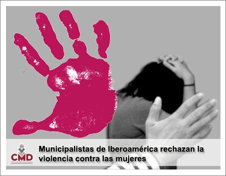 Municipalistas de Iberoamérica rechazan la violencia contra las mujeres